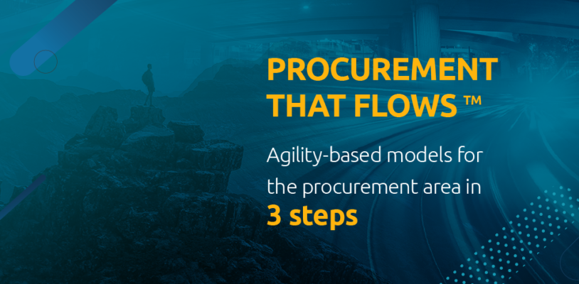 Procurement that Flows™: agility-based models for the procurement area in 3 steps