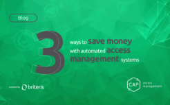 3 ways to save money with automated access management systems